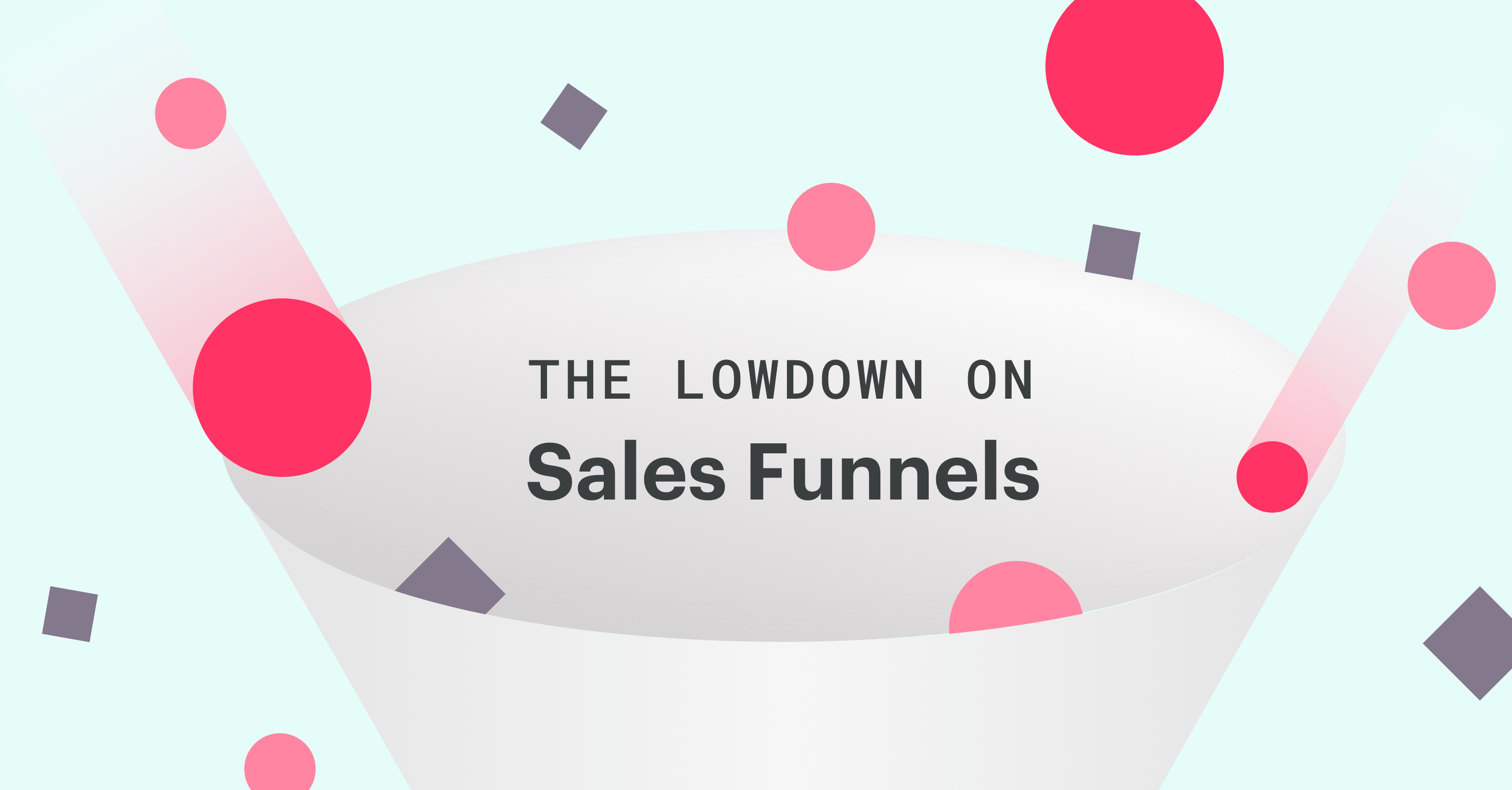 What's a Sales Funnel & Why Do People Obsess About It?
