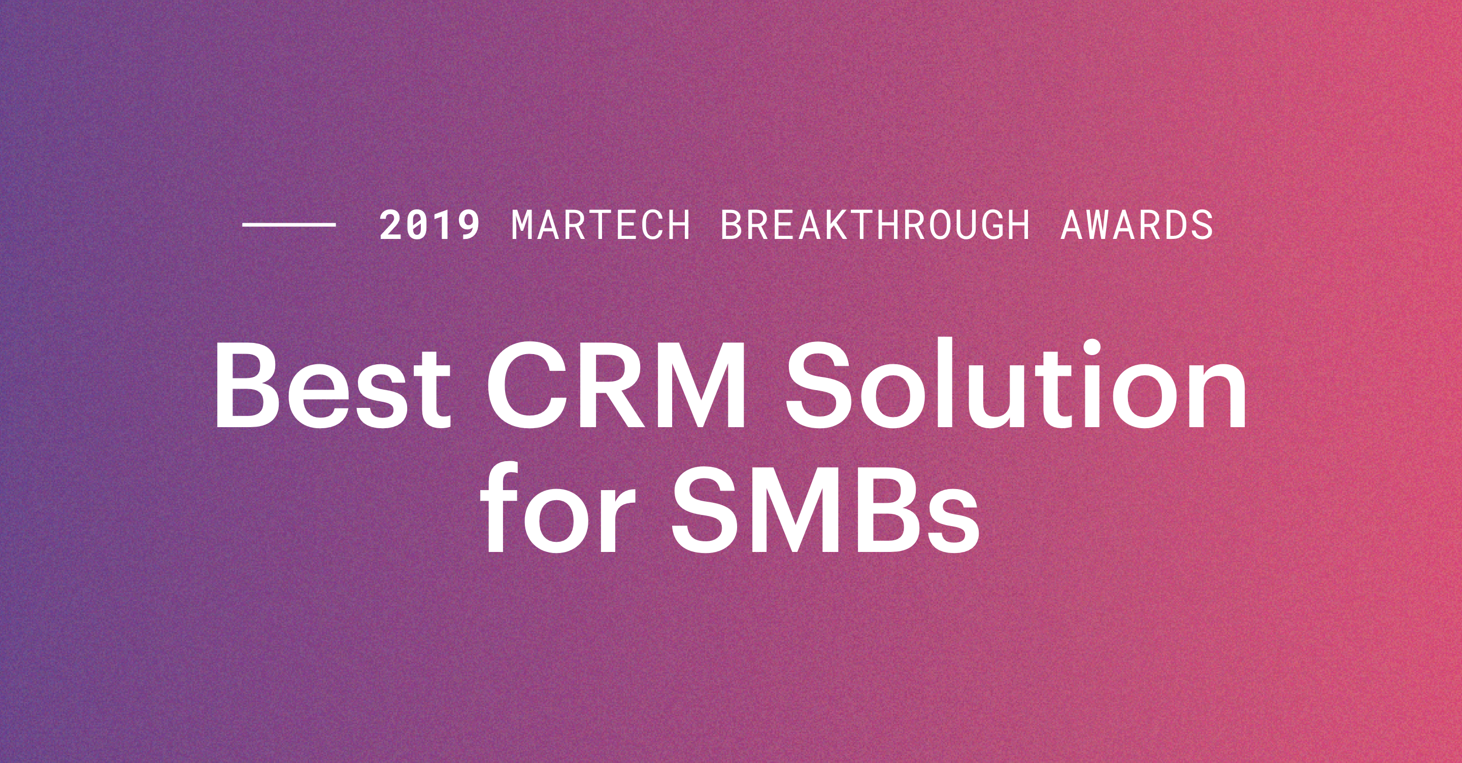 The Best Overall CRM for SMBs (Thanks, MarTech!)