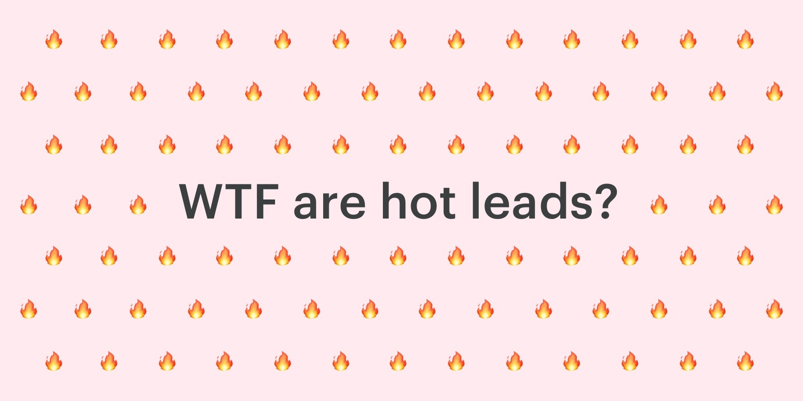 Hot Leads